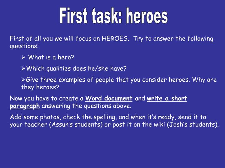 First task: heroes