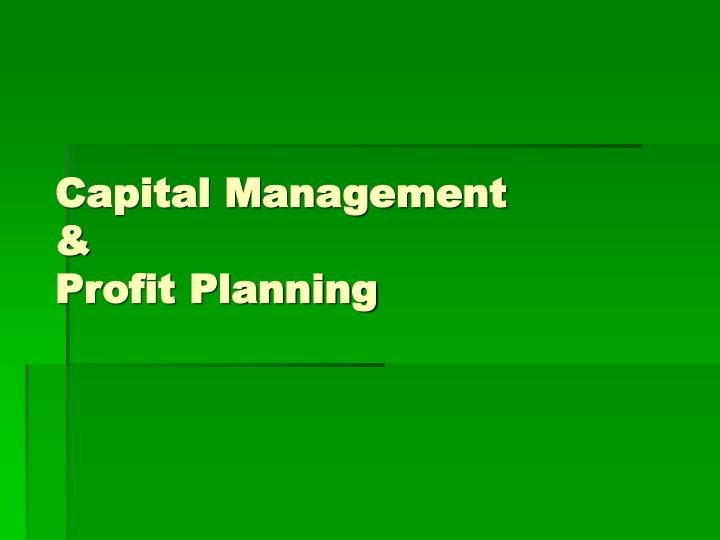Capital management profit planning