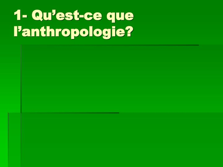1 qu est ce que l anthropologie