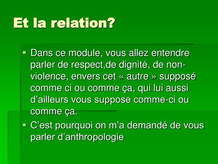 Et la relation?
