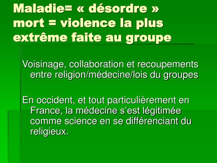 Maladie= « désordre »