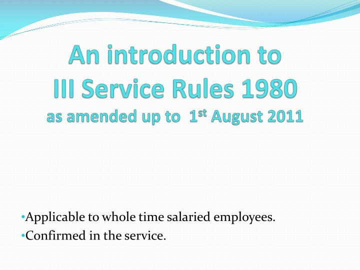 An introduction to iii service rules 1980 as amended up to 1 st august 2011