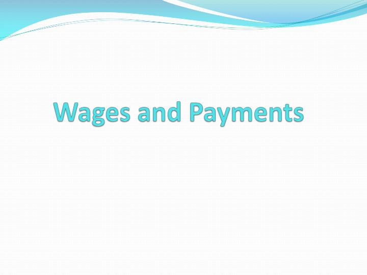 Wages and Payments