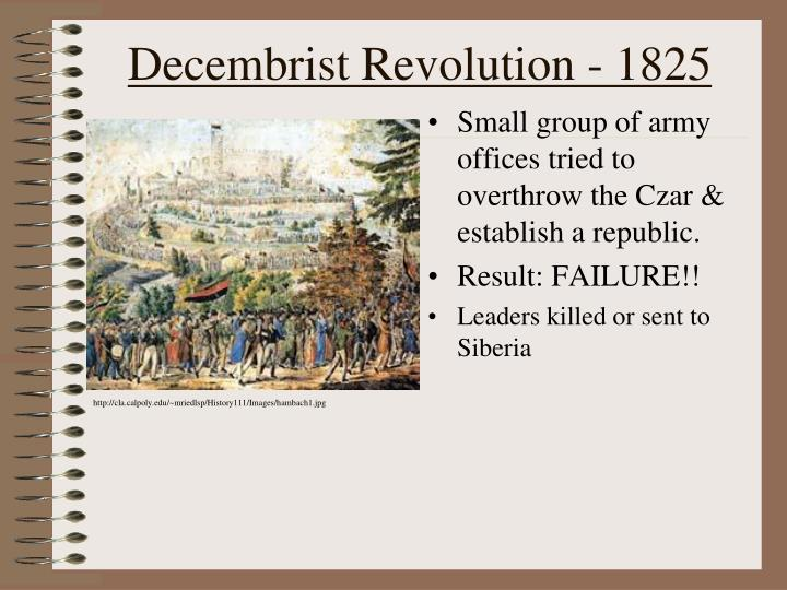 the short term significance of the decembrist revolt essay The decembrist revolt marked a turning point in the history of russian revolutionary movement due to its introduction of influential and intellectually advanced individuals into the battle against autocracy.