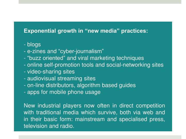 """Exponential growth in """"new media"""" practices:"""