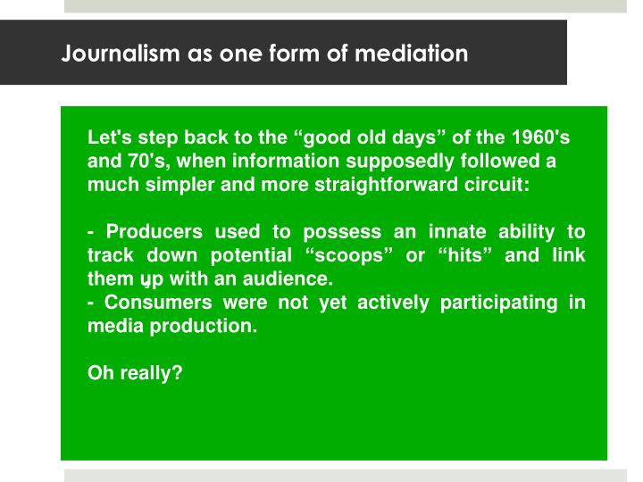 Journalism as one form of mediation