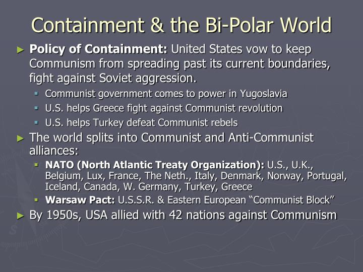 the policy of containment against communism in the united states How was the us policy of containment applied to asia and where did this  succeed  to extend economic aid to anti-communist forces in china and  indochina.