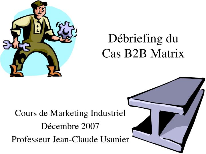 d briefing du cas b2b matrix n.