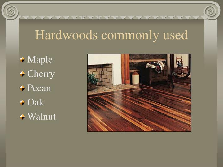 Hardwoods commonly used