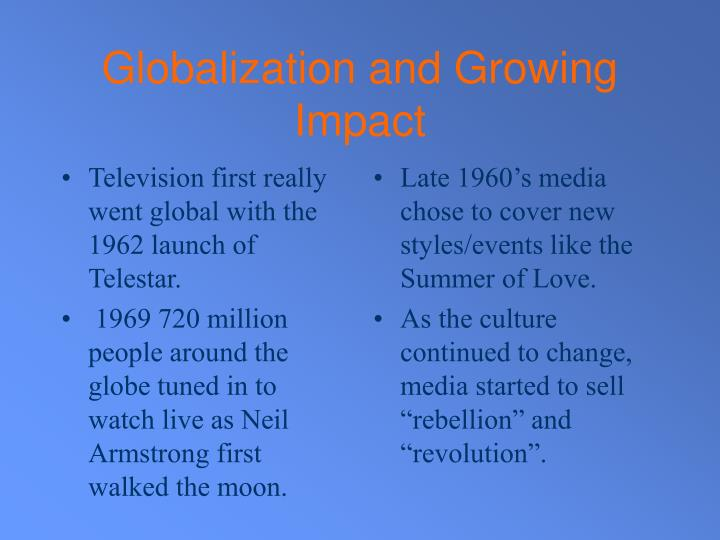 Television first really went global with the 1962 launch of Telestar.