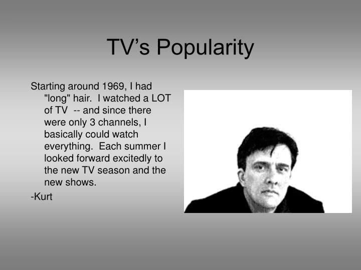 Tv s popularity