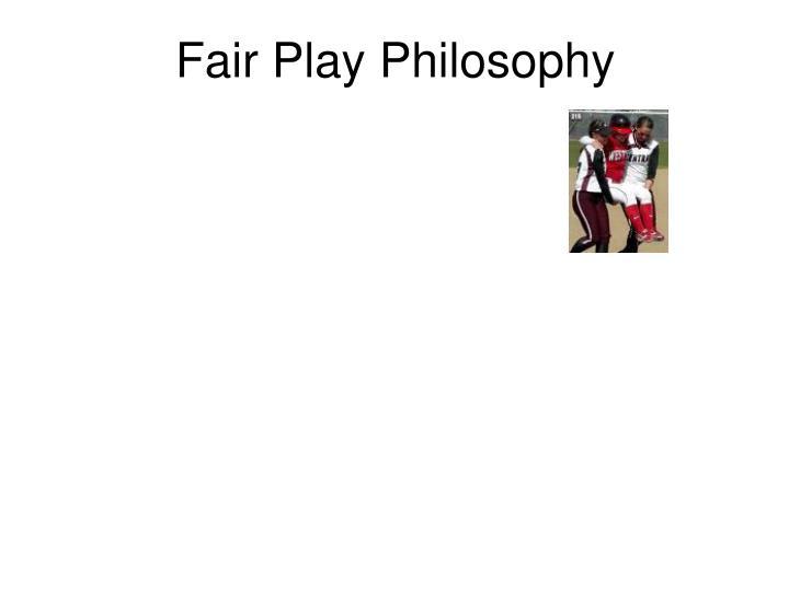 Fair Play Philosophy
