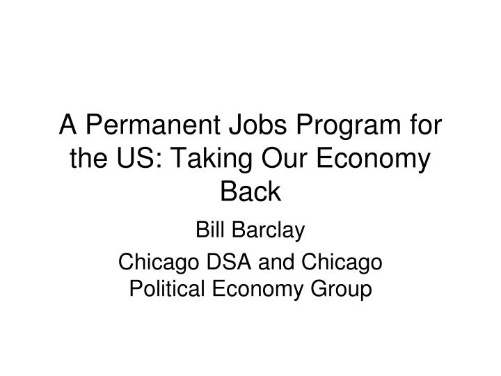 A permanent jobs program for the us taking our economy back