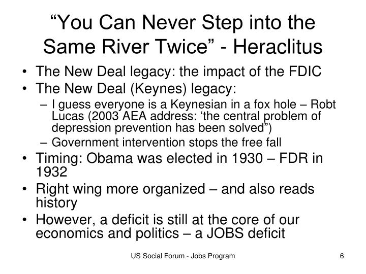 """""""You Can Never Step into the Same River Twice"""" - Heraclitus"""