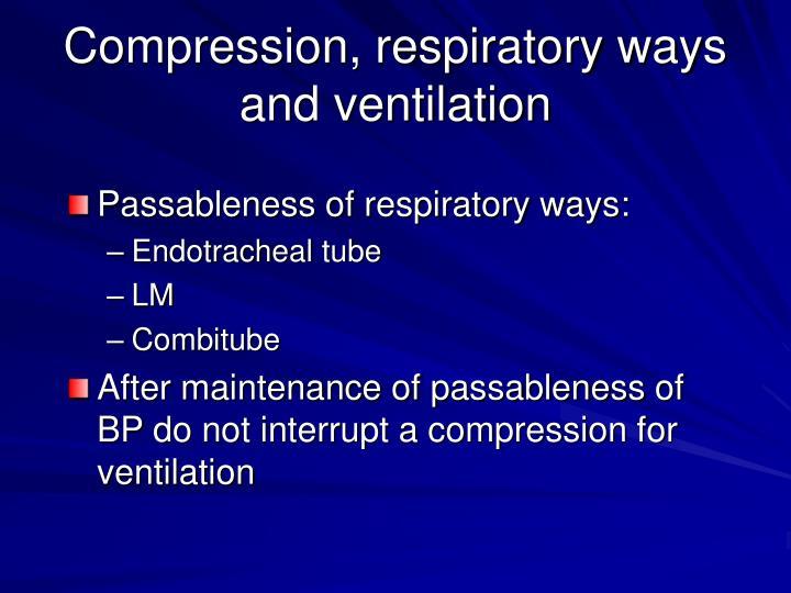 Compression, respiratory ways and ventilation