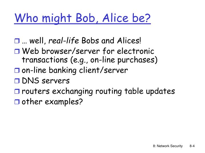 Who might Bob, Alice be?