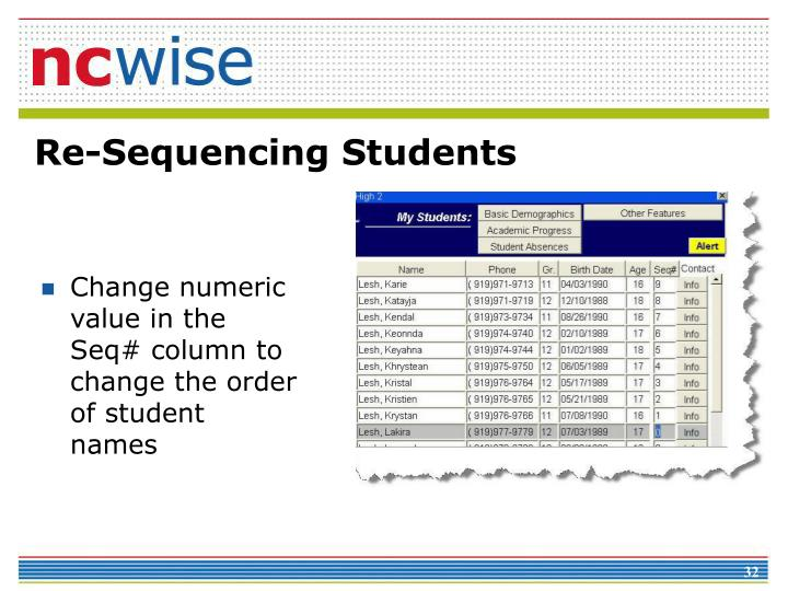 Change numeric value in the Seq# column to change the order of student names