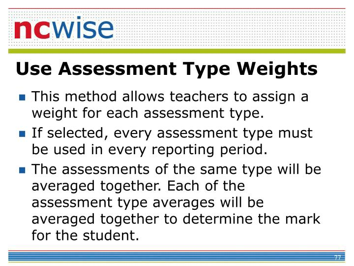 Use Assessment Type Weights