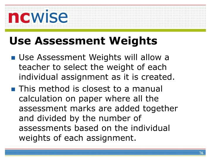 Use Assessment Weights