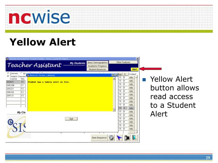 Yellow Alert button allows read access to a Student Alert
