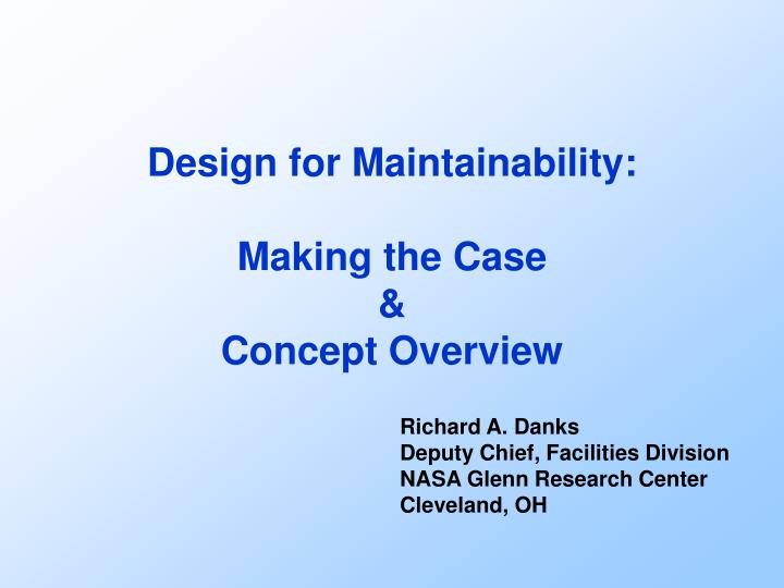 Design for maintainability making the case concept overview