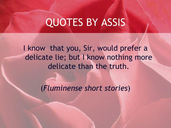 QUOTES BY ASSIS