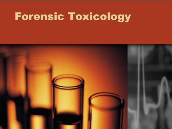 forensic toxicology n.