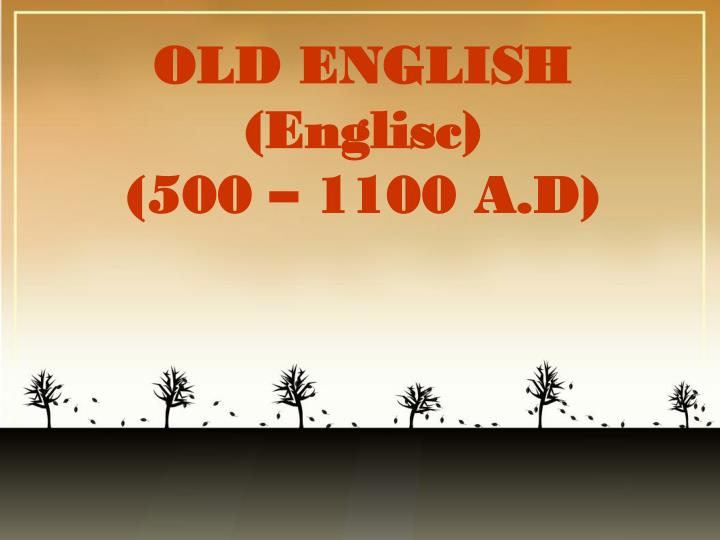 old english englisc 500 1100 a d n.