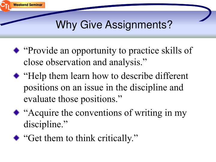 Why Give Assignments?