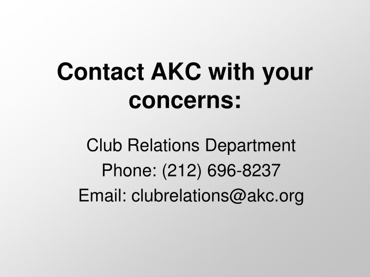 Contact AKC with your concerns: