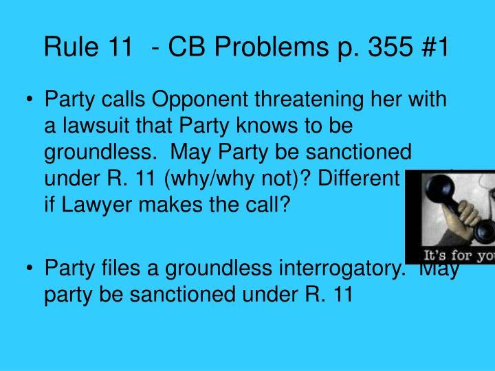 Rule 11  - CB Problems p. 355 #1