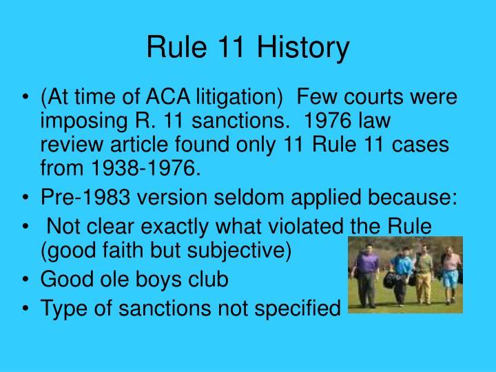 Rule 11 History