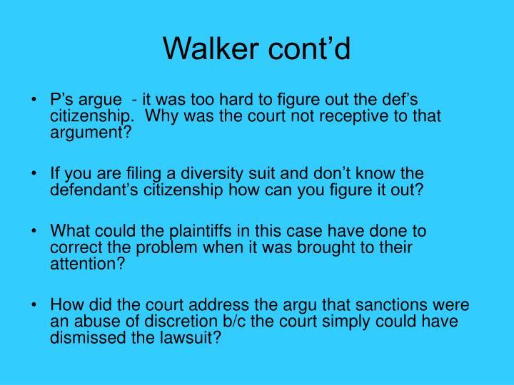 Walker cont'd