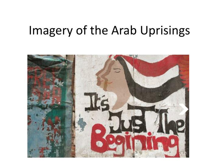 Imagery of the arab uprisings
