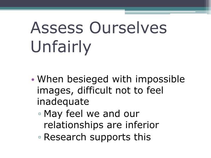 Assess Ourselves Unfairly