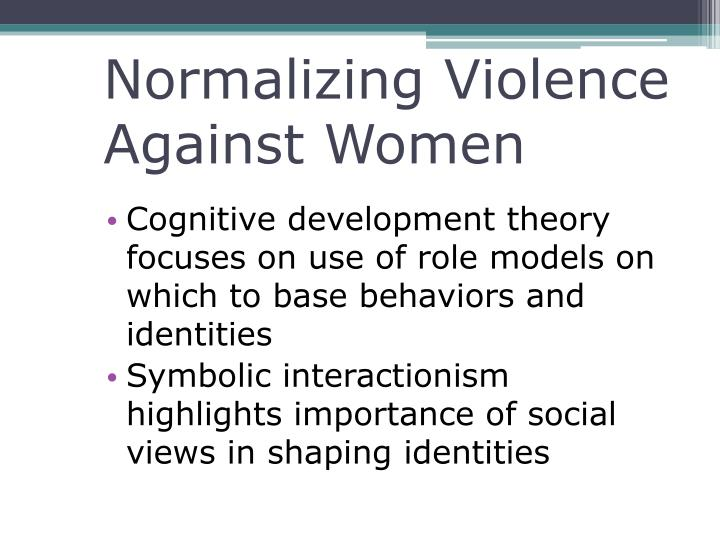 Normalizing Violence Against Women