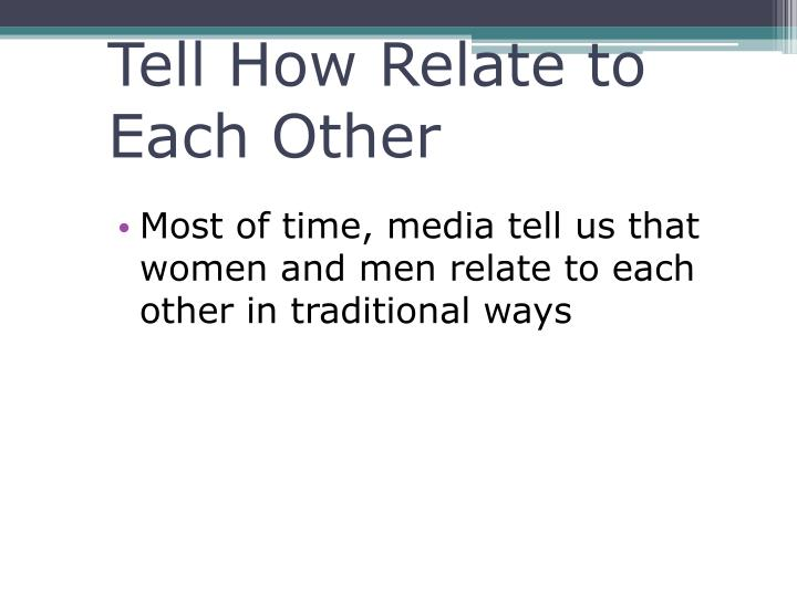 Tell How Relate to Each Other