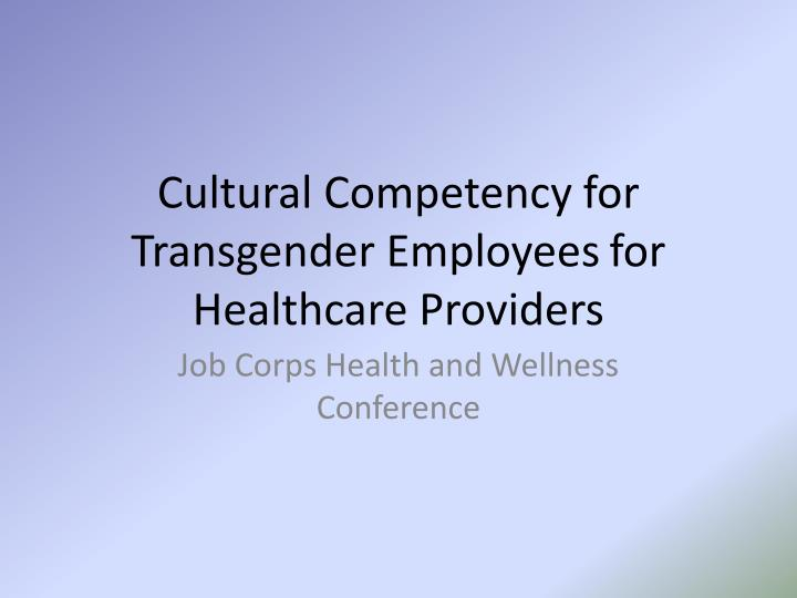 Cultural competency for transgender employees for healthcare providers