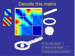 decode this matrix