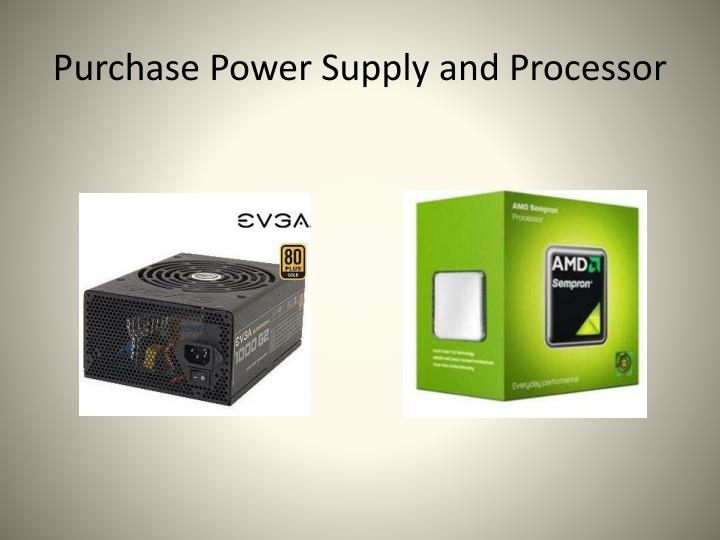 Purchase Power Supply and Processor