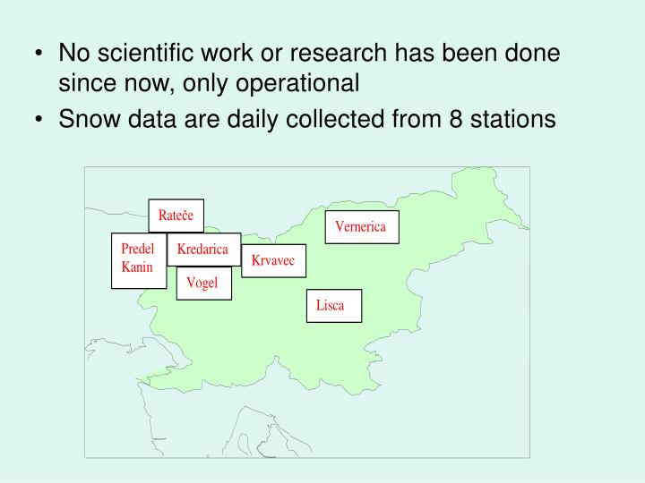 No scientific work or research has been done since now, only operational