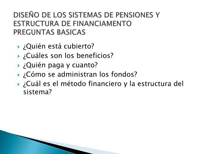 DISEÑO DE LOS SISTEMAS DE PENSIONES Y ESTRUCTURA DE FINANCIAMENTO