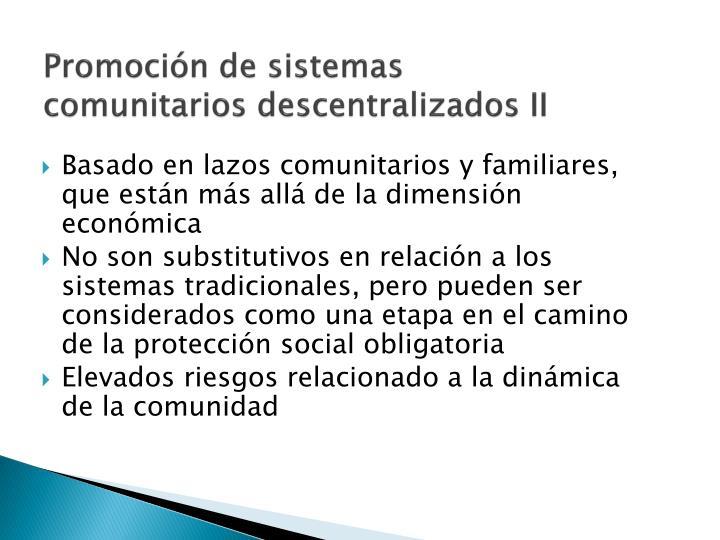 Promoción de sistemas comunitarios descentralizados II