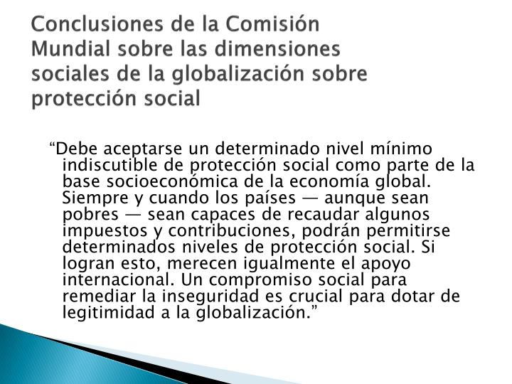 Conclusiones de la Comisión Mundial sobre las dimensiones sociales de la globalización sobre protección social