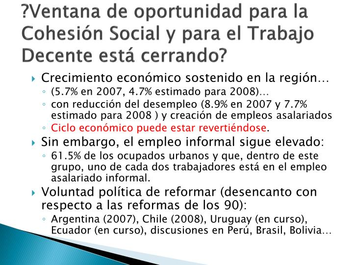?Ventana de oportunidad para la Cohesión Social y para el Trabajo Decente está cerrando?