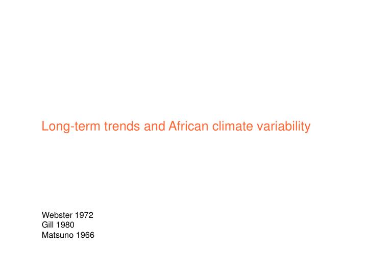 Long-term trends and African climate variability
