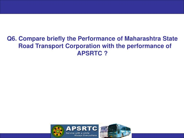 Q6. Compare briefly the Performance of Maharashtra State