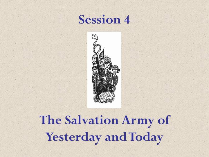 Ppt session 4 the salvation army of yesterday and today powerpoint session 4the salvation army ofyesterday and today toneelgroepblik Images