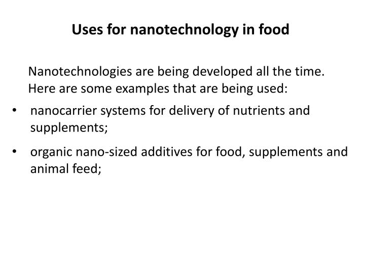uses of nanotechnology Nanotechnology is the construction and use of functional structures designed from atomic or molecular scale with at least one characteristic dimension measured in nanometers their size allows them to exhibit novel and significantly improved physical, chemical, and biological properties, phenomena, and processes because of their size.
