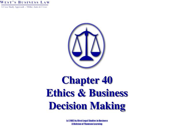 chapter 40 ethics business decision making n.